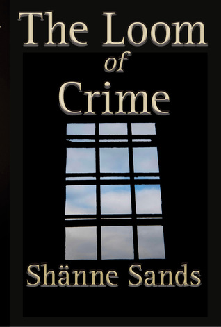 Ebook The Loom of Crime by Shänne Sands TXT!