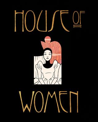 House of Women Part I