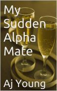 My Sudden Alpha Mate (Arranged Mating, #...