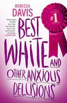 Best White and Other AnxiousDelusions by Rebecca    Davis