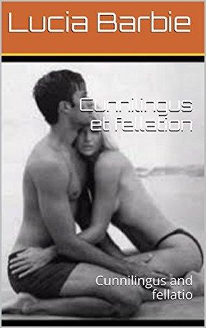 Cunnilingus et fellation: Cunnilingus and fellatio