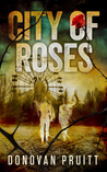 City of Roses by Donovan Pruitt
