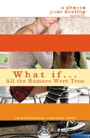 What If . . . All the Rumors Were True by Liz Ruckdeschel