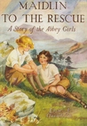 Maidlin to the Rescue by Elsie J. Oxenham
