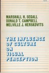 The Influence of Culture on Visual Perception by Marshall H. Segall