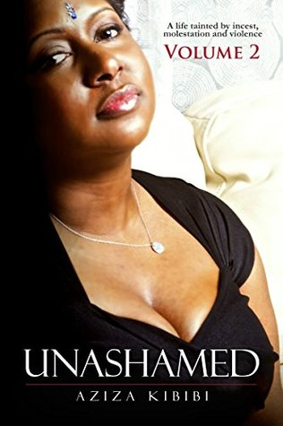 Unashamed Volume 2: A life tainted by incest molestation and violence