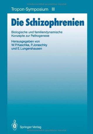 Die Schizophrenien: Biologische und Familiendynamische Konzepte zur Pathogenese