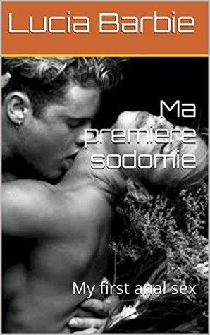 Ma première sodomie: My first anal sex