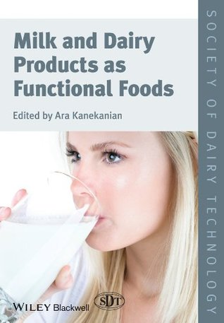 Milk and Dairy Products as Functional Foods (Society of Dairy Technology series)