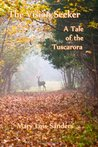 The Vision Seeker: A Tale of the Tuscarora