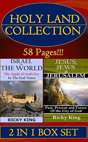 Holy Land Collection: Israel vs. The World: The Apple of God's Eye in the End of Time; and Jesus, Jews & Jerusalem: Past, Present and Future of the City ... Bible, God's Land, God's People, Prophecy)