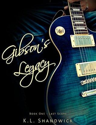 Gibson's Legacy (Last Score, #1)