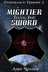 Mightier than the Sword (Endurance #2)