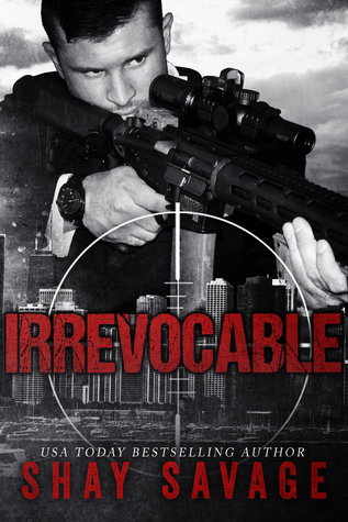 Irrevocable by Shay Savage