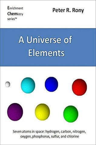 A Universe of Elements (Enrichment Chemistry Series Book 1)