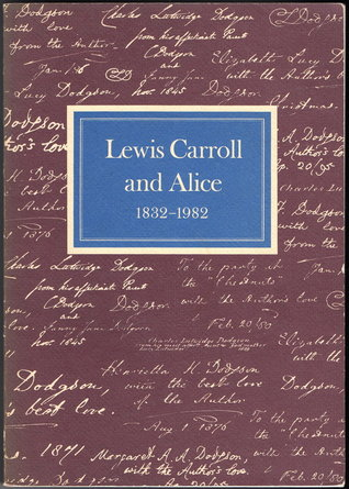 Lewis Carroll and Alice, 1832-1982