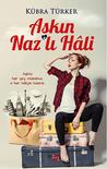 Aşkın Nazlı Hali by Kübra Türker