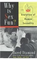 Why Is Sex Fun? The Evolution of Human Sexuality by Jared Diamond