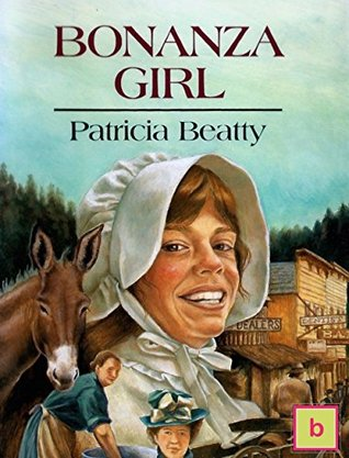 Bonanza Girl: Illustrated Historical Fiction for Teens