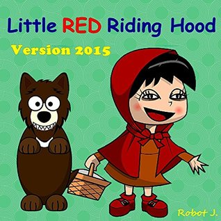 Books for Kids: Little Red Riding Hood New Version 2015 (Illustration Book) (Foxes & Wolves)