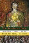 The Revelatory Body: Theology as Inductive Art
