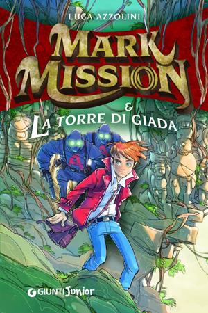 Mark Mission & La Torre di Giada