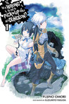 Is It Wrong to Try to Pick Up Girls in a Dungeon? Light Novels, Vol. 1