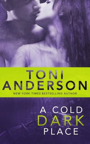 A Cold Dark Place by Toni Anderson