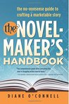 The Novel-Maker's Handbook: The No-Nonsense Guide to Crafting a Marketable Story