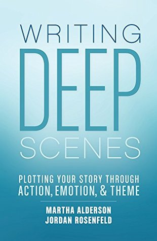 writing-deep-scenes-plotting-your-story-through-action-emotion-and-theme
