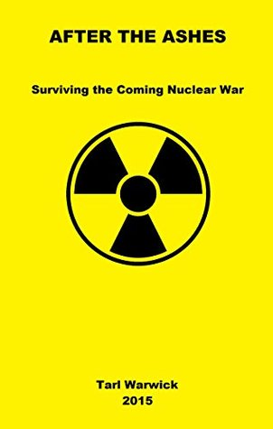 After The Ashes: Surviving The Coming Nuclear War