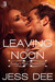 Leaving at Noon (Sunday Night Dinner Club, #4) by Jess Dee
