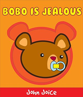 A book for kids: Bobo is jealous: A short bear book for small children and early readers | Kids Books - Bedtime Stories For Kids - Children's Books - Free Stories - Learn and Play