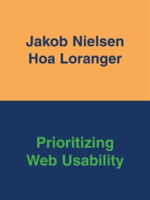 Prioritizing Web Usability by Jakob Nielsen