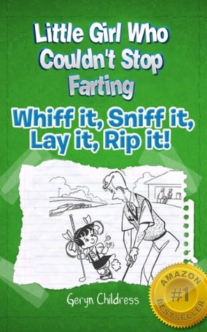 Children: The Little Girl Who Couldn't Stop Farting (Free Children's Coloring Book Included)