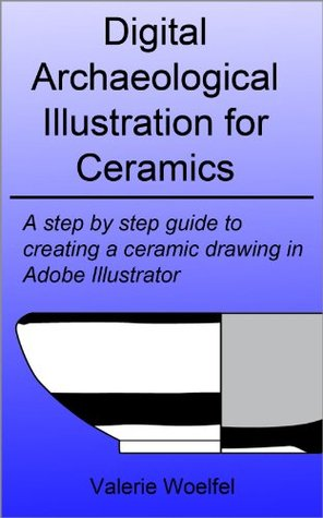 Digital Archaeological Illustration for Ceramics: A step by step guide to creating a ceramic drawing in Adobe Illustrator