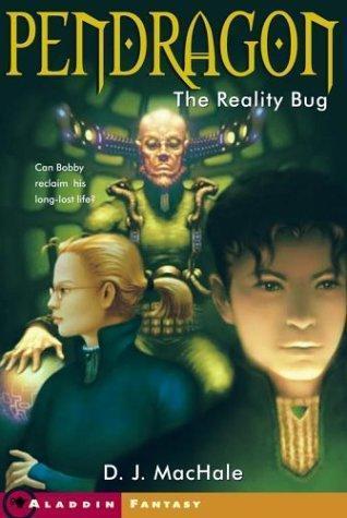 The Reality Bug (Pendragon, #4)