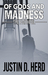 Of Gods and Madness by Justin D. Herd