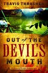 Out of the Devil's Mouth by Travis Thrasher