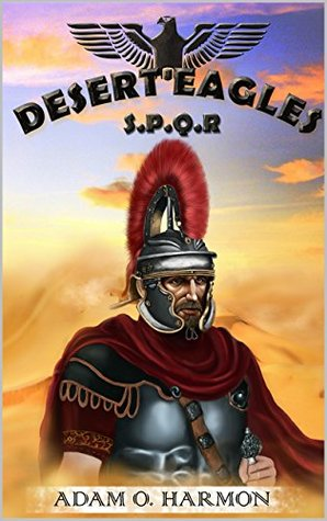 Free download Desert Eagles: An Alternate History of Ancient Rome Epub