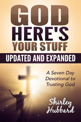 God, Here's Your Stuff: A 7-Day Devotional To Trusting God