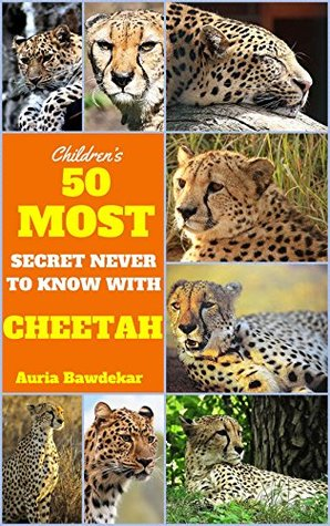 Cheetah For Kids : 50 Most Secret Never To Know With Cheetah (Cheetah For Kids, Cheetah Fun Fact, Cheetah Books For Kids, Cheetahs, Cheetah Book, Cheetah Books, Cheetah Book Free)