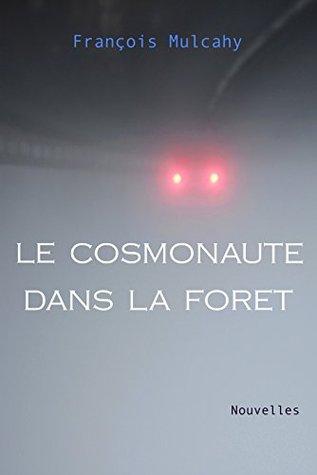 Le cosmonaute dans la forêt-Nouvelles