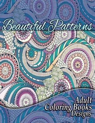 Beautiful Patterns Adult Coloring Books Designs Volume 16 Sacred Mandala And