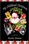 My Childhood Christmas by Rootie Simms