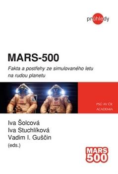 Mars - 500 Fakta a postřehy ze simulovaného letu na rudou planetu