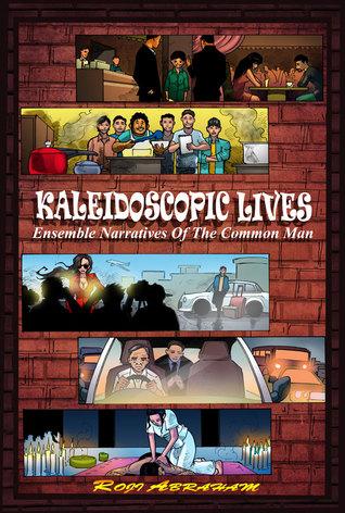 Kaleidoscopic Lives - Ensemble Narratives of the Common Man