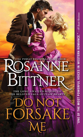 Do Not Forsake Me (Outlaw Hearts, #2)
