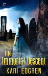 An Immortal Descent (Goddess Born, #3)