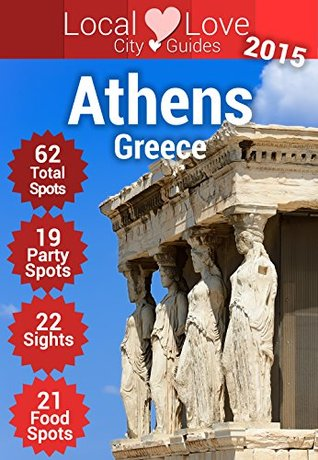 Athens Top 109 Spots: 2015 Travel Guide to Athens, Greece